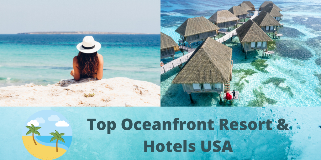 Top Oceanfront Resort & Hotels USA